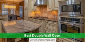 Read more about the article 5 Best Double Wall Oven Reviews of 2021 | Double Your Cookery
