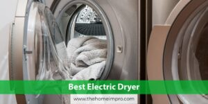 4 Best Electric Dryer Reviews 2020 | Get a Sun Like Dry
