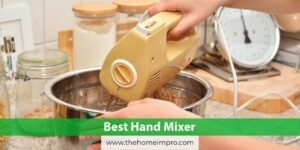 "6 Best Hand Mixer Reviews 2020 | Boost Your ""Not So Good"" Cooking Skill"