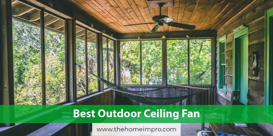 7 Best Outdoor Ceiling Fans Reviews 2020 | Make Your Outdoor Worth Standing