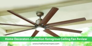 Home Decorators Collection Kensgrove 72 in. LED Indoor/ Outdoor Ceiling Fan Review