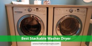 Read more about the article Best Stackable Washer Dryer 2021 | Twins Together