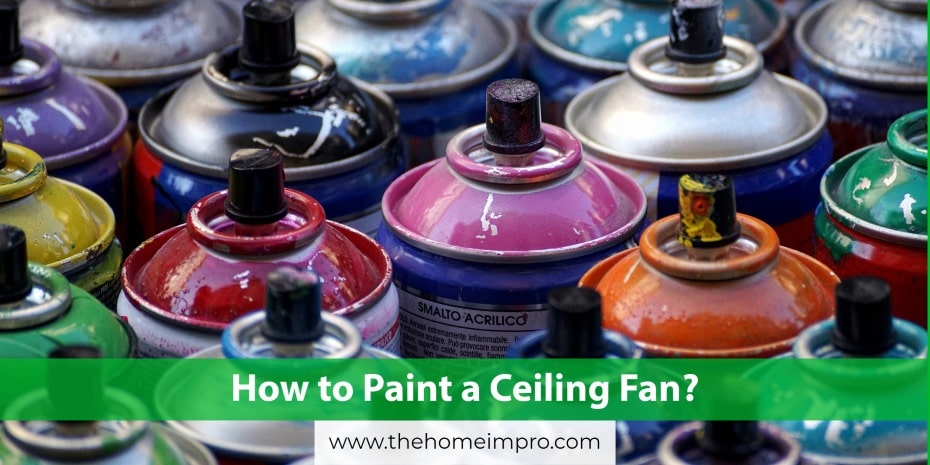 You are currently viewing How to Paint a Ceiling Fan?